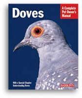 Doves: A Complete Pet Owner's Manual