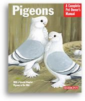 Pigeons: A Complete Pet Owner's Manual